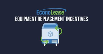 Equipment Replacement Incentives