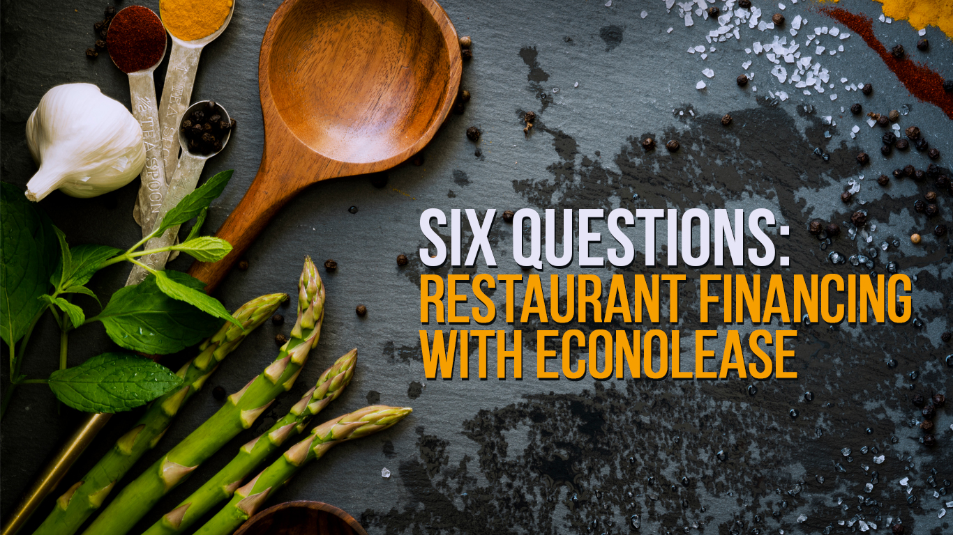 Six Questions: Restaurant Financing with Econolease